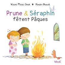 Prune et Séraphin fêtent Pâques (French Edition)