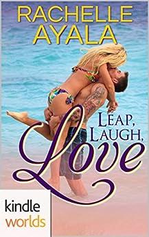 The Remingtons: Leap, Laugh, Love (Kindle Worlds Novella) by [Ayala, Rachelle]