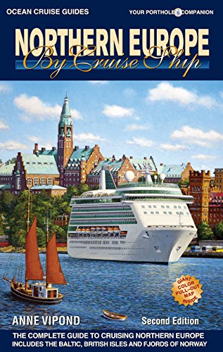 Northern Europe by Cruise Ship - 2nd Edition: The Complete Guide to Cruising Northern Europe