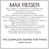 Max Reger: The Complete Works For Piano