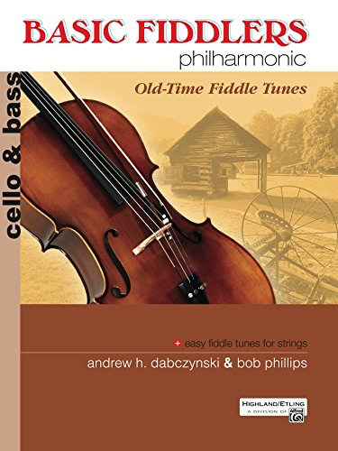 (Basic Fiddlers Philharmonic: Old-Time Fiddle Tunes: Cello/Bass Sheet Music (Alfred's Philharmonic Series for Strings))
