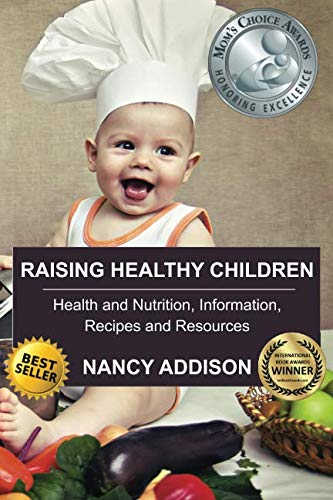Raising Healthy Children: Health and Nutrition Information, Recipes, and Resources by Organic Healthy Lifestyle, LLC