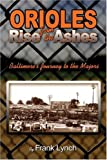 Orioles Rise from the Ashes, Frank Lynch, 1424160340