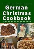 German Christmas Cookbook: Recipes for the Holiday Season (Christmas Around the World) (Volume 1)