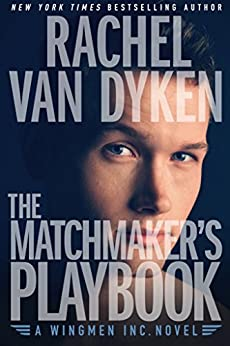 The Matchmaker's Playbook [Kindle in Motion] (Wingmen Inc. 1) by [Van Dyken, Rachel]