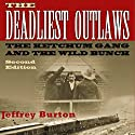 The Deadliest Outlaws: The Ketchum Gang and the Wild Bunch, Second Edition (A.C. Greene Series) Audiobook by Jeffrey Burton Narrated by George Utley