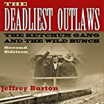 The Deadliest Outlaws: The Ketchum Gang and the Wild Bunch, Second Edition (A.C. Greene Series) | Jeffrey Burton
