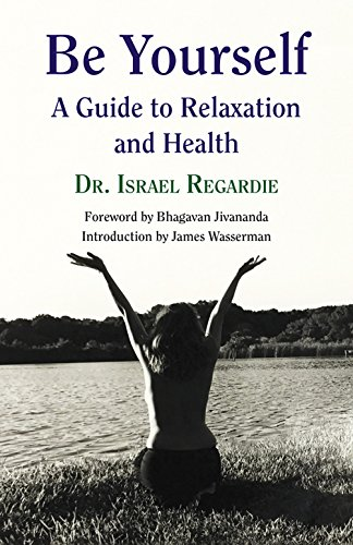 Be Yourself: A Guide to Relaxation and Health