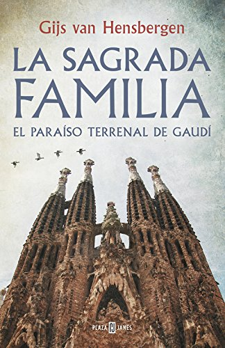 La Sagrada Familia: El paraíso terrenal de Gaudí (OBRAS DIVERSAS) Tapa dura – 9 jun 2016 Gijs van Hensbergen JOFRE; HOMEDES BEUTNAGEL PLAZA & JANES 8401347130