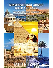 Conversational Arabic Quick and Easy - North African Series: Egyptian, Libyan, Moroccan, Tunisian, Algerian Arabic Dialects