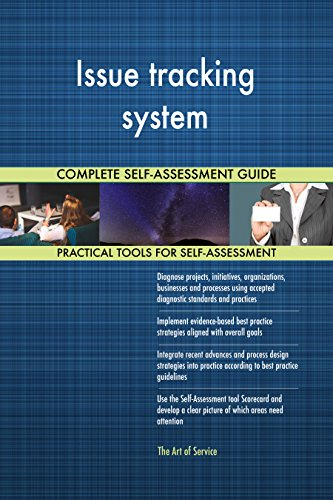 Issue tracking system Toolkit: best-practice templates, step-by-step work plans and maturity diagnostics