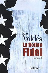 La fiction Fidel (1DVD) par Zoé Valdés