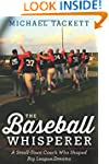 The Baseball Whisperer: A Small-Town...