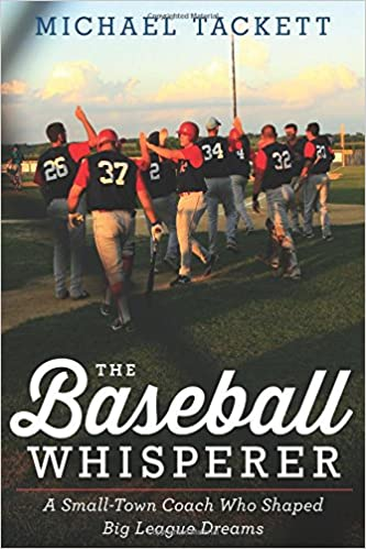 The Baseball Whisperer: A Small-Town Coach Who Shaped Big League Dreams Book Pdf