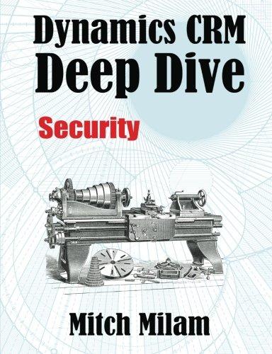 Read Online Dynamics CRM Deep Dive: Security ebook