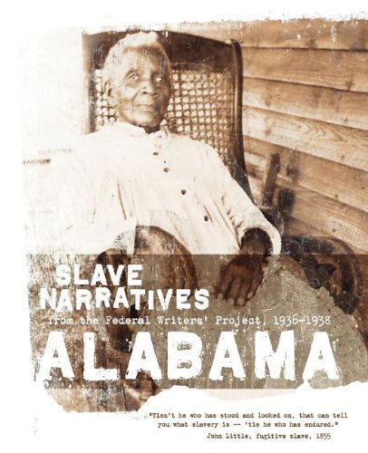 Books : Alabama Slave Narratives: Slave Narratives from the Federal Writers' Project 1936-1938