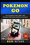 Pokemon Go: The Complete Guide ( wIth 1-807 Pokedex Information with Bonus content)