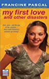 My First Love and Other Disasters, Francine Pascal, 144245234X