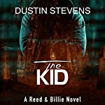 The Kid: A Reed & Billie Novel, Book 3 | Dustin Stevens
