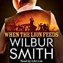 When the Lion Feeds Hörbuch von Wilbur Smith Gesprochen von: John Lee