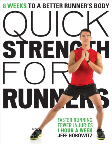Training Marathon Runner (Quick Strength for Runners: 8 Weeks to a Better Runner's Body)