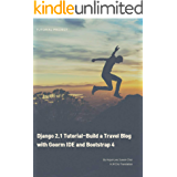 Django 2.1 Tutorial  : Build a Travel Blog  with GoormIDE and Bootstrap 4 (Tutorial Project) (English Edition)