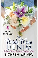 The Bride Wore Denim (Seven Brides for Seven Cowboys) Mass Market Paperback