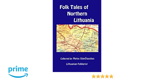 Amazon com: Folk Tales of Northern Lithuania: Selected from the