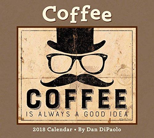 Coffee 2018 Deluxe Wall Calendar by Dan DiPaolo