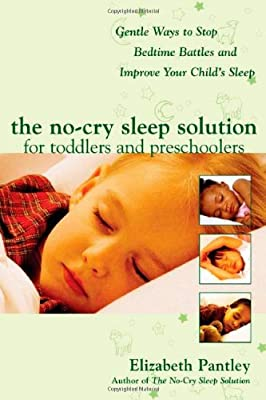 The No-cry Sleep Solution For Toddlers And Preschoolers Gentle Ways To Stop Bedtime Battles And Improve Your Childs Sleep from McGraw-Hill