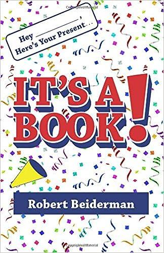 Hey Here S Your Present It S A Book Beiderman Robert 9780988999633 Amazon Com Books