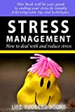 Stress Management: How To Cope With and Reduce Stress: Stress management tips. How to manage stress. How to reduce stress.