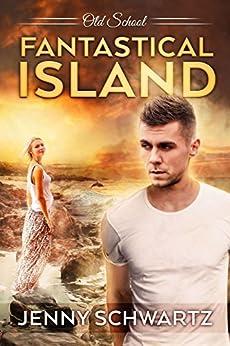 Fantastical Island (Old School Book 2) by [Schwartz, Jenny]