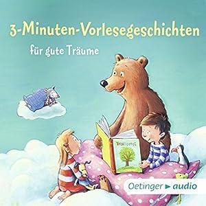 3-Minuten-Vorlesegeschichten für gute Träume Hörbuch