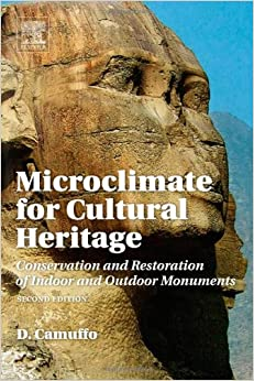 Book Microclimate for Cultural Heritage: Conservation, Restoration, and Maintenance of Indoor and Outdoor Monuments