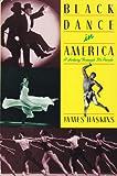 Black Dance in America, James Haskins, 0064461211