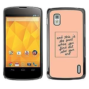 FECELL CITY // Duro Aluminio Pegatina PC Caso decorativo Funda Carcasa de Protección para LG Google Nexus 4 E960 // Quote Peach Minimalist Text