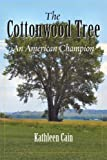 The Cottonwood Tree: An American Champion