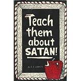 Teach Them About Satan
