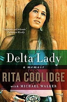 Delta Lady: A Memoir by [Coolidge, Rita, Walker, Michael]