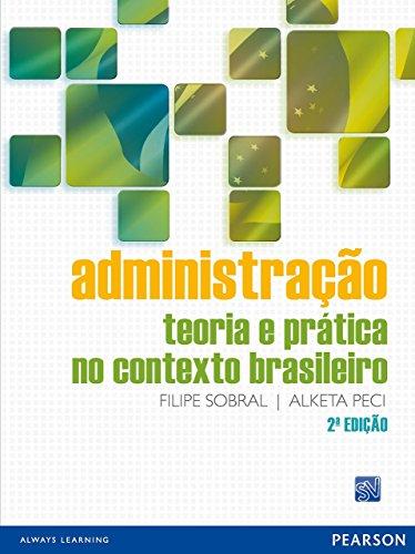 Administração. Teoria e Prática no Contexto Brasileiro