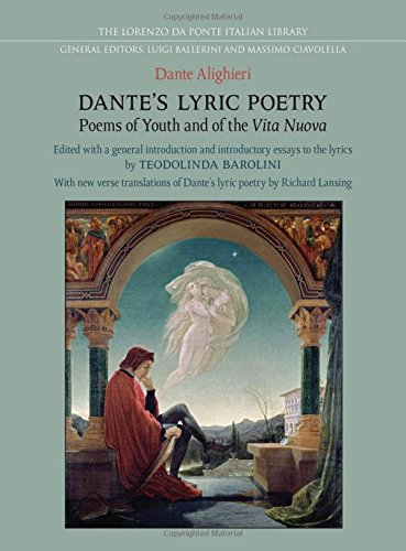 Dante's Lyric Poetry: Poems of Youth and of the 'Vita Nuova' (Lorenzo Da Ponte Italian Library)