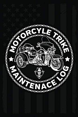 Motorcycle Trike Maintenance Log: Service and Repair Record Book For All Motorcycles