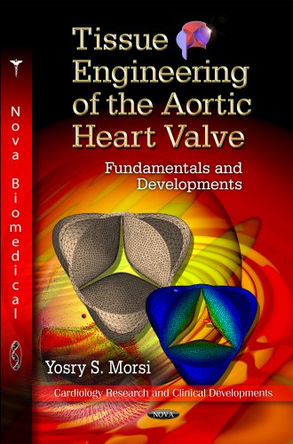 Tissue Engineering of the Aortic Heart Valve: Fundamentals and Developments (Cardiology Research and Clincal Developments)