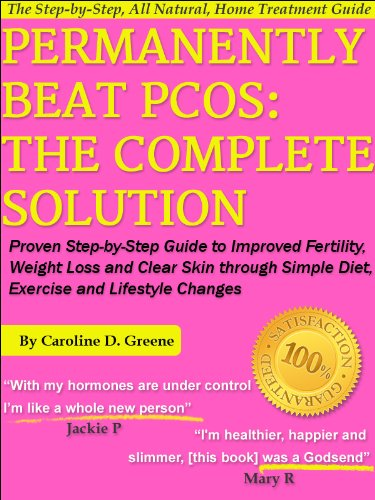 Permanently Beat PCOS: The Complete Solution, Proven Step-by-Step Polycystic Ovarian Syndrome Guide to Improved Fertility, Weight Loss & Clear Skin through ... Changes (Women's Health Expert Series)