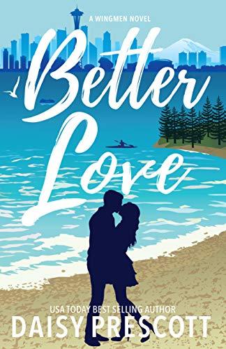 (Better Love: A Wingmen Novel)