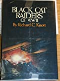 Black Cat Raiders of WWII, Knott, Richard C., 0933852185