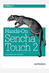 Hands-On Sencha Touch 2: A Real-World App Approach by Lee Boonstra (2014-07-31)