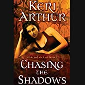 Chasing the Shadows: Nikki and Michael, Book 3 | Keri Arthur