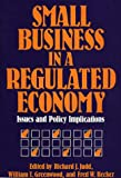 Small Business in a Regulated Economy, , 0899303439